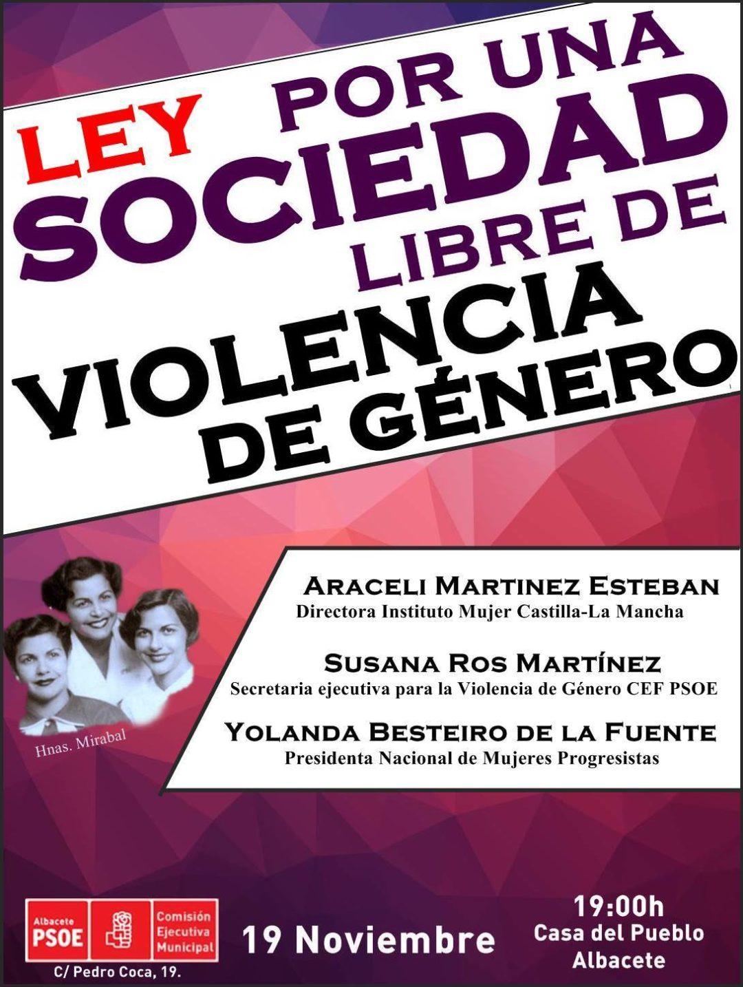 EL PSOE DE ALBACETE PROGRAMA UN COLOQUIO SOBRE LA LEY PARA UNA SOCIEDAD LIBRE DE VIOLENCIA DE GÉNERO